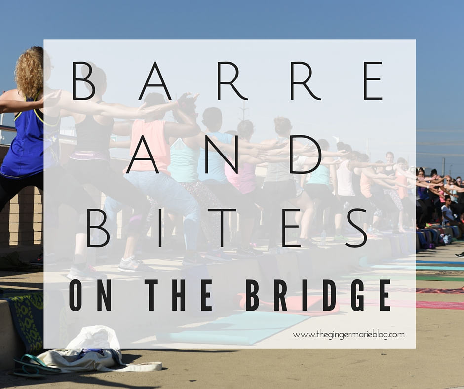 BARRE AND BITES ON THE BRIDGE